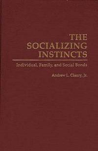 The Socializing Instincts