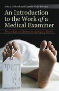 Introduction to the Work of a Medical Examiner: From Death Scene to Autopsy Suite