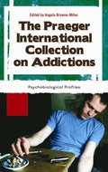 Praeger International Collection on Addictions [4 volumes]