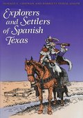 Explorers and Settlers of Spanish Texas
