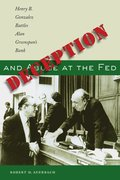 Deception and Abuse at the Fed