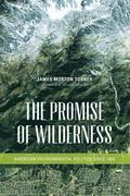 The Promise of Wilderness