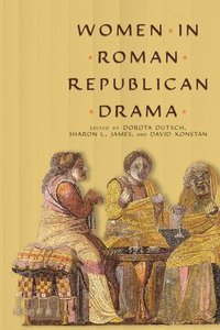 Women in Roman Republican Drama