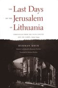 The Last Days of the Jerusalem of Lithuania