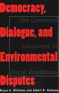 Democracy, Dialogue and Environmental Disputes