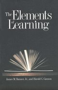 The elements of learning / James M. Banner, Jr., Harold C. Cannon