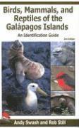 Birds, Mammals, and Reptiles of the Galapagos Islands: An Identification Guide
