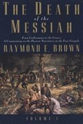 The Death of the Messiah, From Gethsemane to the Grave, Volume 1