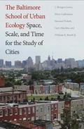 The Baltimore School of Urban Ecology