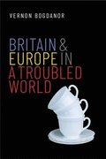 Britain and Europe in a Troubled World