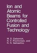 Ion and Atomic Beams for Controlled Fusion and Technology