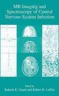 MR Imaging and Spectroscopy of Central Nervous System Infection