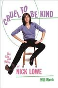 Cruel to Be Kind: The Life and Music of Nick Lowe