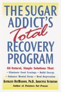 Sugar Addict's Total Recovery Program