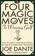Four Magic Moves to Winning Golf
