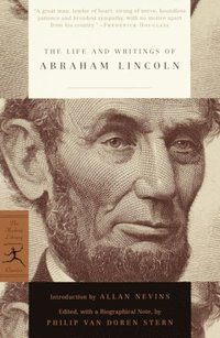 Life and Writings of Abraham Lincoln