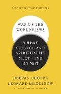 War of the Worldviews: Where Science and Spirituality Meet - And Do Not