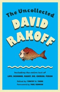 Uncollected David Rakoff