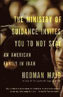 The Ministry of Guidance Invites You to Not Stay: An American Family in Iran