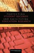 Protecting Student Records and Facilitating Education Research