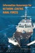 Information Assurance for Network-Centric Naval Forces