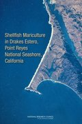 Shellfish Mariculture in Drakes Estero, Point Reyes National Seashore, California
