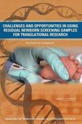 Challenges and Opportunities in Using Residual Newborn Screening Samples for Translational Research