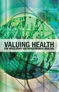 Valuing Health for Regulatory Cost-Effectiveness Analysis