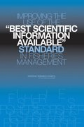 Improving the Use of the &quote;Best Scientific Information Available&quote; Standard in Fisheries Management