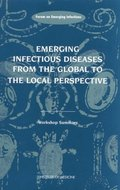 Emerging Infectious Diseases from the Global to the Local Perspective