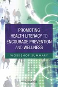 Promoting Health Literacy to Encourage Prevention and Wellness