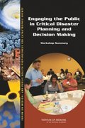 Engaging the Public in Critical Disaster Planning and Decision Making