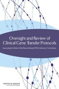 Oversight and Review of Clinical Gene Transfer Protocols