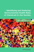 Identifying and Reducing Environmental Health Risks of Chemicals in Our Society