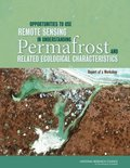 Opportunities to Use Remote Sensing in Understanding Permafrost and Related Ecological Characteristics