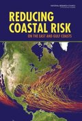 Reducing Coastal Risk on the East and Gulf Coasts