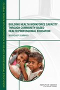 Building Health Workforce Capacity Through Community-Based Health Professional Education