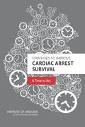 Strategies to Improve Cardiac Arrest Survival