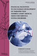 Financial Incentives to Encourage Development of Therapies That Address Unmet Medical Needs for Nervous System Disorders