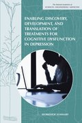 Enabling Discovery, Development, and Translation of Treatments for Cognitive Dysfunction in Depression