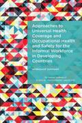 Approaches to Universal Health Coverage and Occupational Health and Safety for the Informal Workforce in Developing Countries