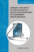 Assessing the Impact of Applications of Digital Health Records on Alzheimer's Disease Research