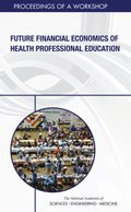 Future Financial Economics of Health Professional Education