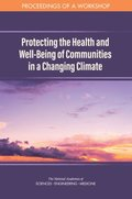 Protecting the Health and Well-Being of Communities in a Changing Climate