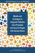 Models and Strategies to Integrate Palliative Care Principles into Care for People with Serious Illness