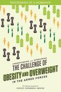 Understanding and Overcoming the Challenge of Obesity and Overweight in the Armed Forces