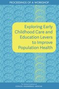 Exploring Early Childhood Care and Education Levers to Improve Population Health