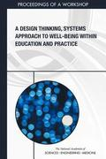 A Design Thinking, Systems Approach to Well-Being Within Education and Practice