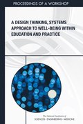 Design Thinking, Systems Approach to Well-Being Within Education and Practice