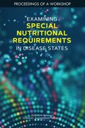 Examining Special Nutritional Requirements in Disease States